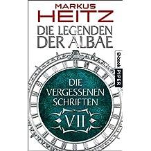 Die Vergessenen Schriften 7: Die Legenden der Albae