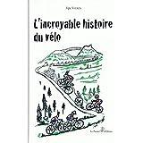 L'incroyable histoire du vélo