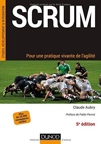 Scrum - 5e éd.- Pour une pratique vivante de l'agilité par Claude Aubry