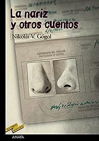 La nariz y otros cuentos par Nikolái V. Gógol
