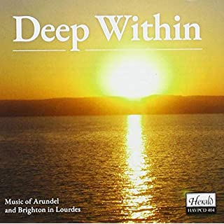 Deep Within - Music Of Arundel And Brighton In Lourdes