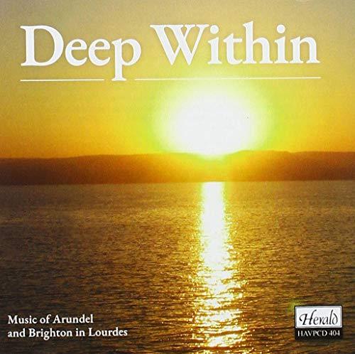 Deep Within - Music Of Arundel & Brighton In Lourdes