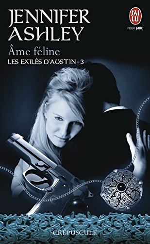 Les exilés d'Austin (Tome 3) - Âme féline par [Ashley, Jennifer]