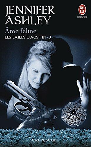 Les exilés d'Austin (Tome 3) - Âme féline par [Ashley, Jennifer]