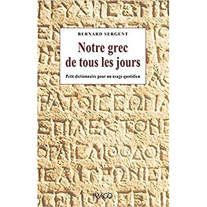 Notre grec de tous les jours. Petit dictionnaire pour un usage quotidien