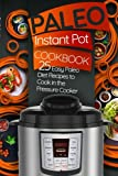Paleo Instant Pot Cookbook: 25 Easy Paleo Diet Recipes to Cook in the Pressure Cooker