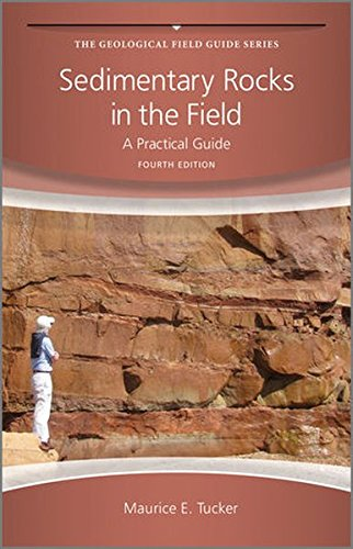 Sedimentary Rocks in the Field - a Practical      Guide 4E: A Practical Guide (Geological Field Guide)