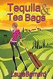 Tequila & Tea Bags by Laura Barnard (2015-09-10)
