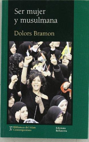 Ser mujer y musulmana (Biblioteca Del Islam Contempor)