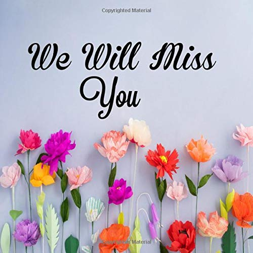 We Will Miss You: Message Book, Keepsake Memory Book For Family And Friends Guestbook Register To Write Sign In, With Gift Log & Photo Pages For Use ... Paperback (Occasion Guest Books, Band 1)