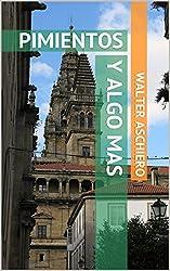 PIMIENTOS Y ALGO MÁS (Galicia) (Spanish Edition)