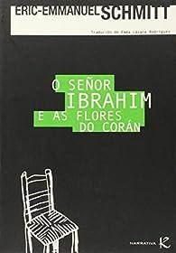 O señor Ibrahim e as flores do Corán par Eric-Emmanuel Schmitt