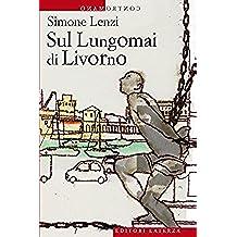 Sul Lungomai di Livorno (Contromano) (Italian Edition)