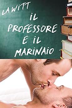 Il Professore e il Marinaio di [Witt, L.A.]