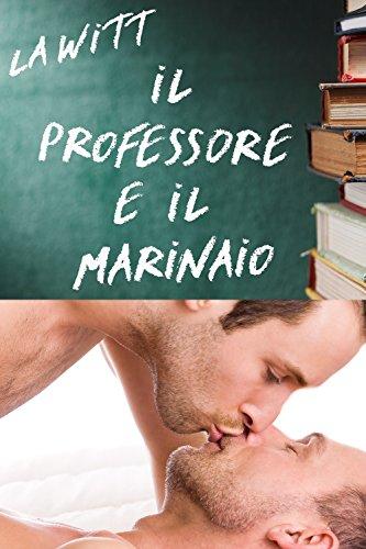 L.A. Witt - Il Professore e il Marinaio (2016)