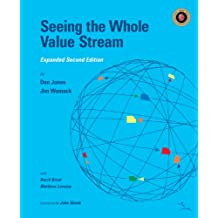 Seeing the Whole Value Stream (English Edition)