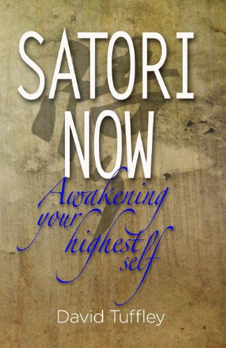 Satori Now: Awakening Your Highest Self: Volume 1