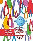 Religión católica. 3 años. Hola, Jesús: aprende y sonríe - 9788467587265