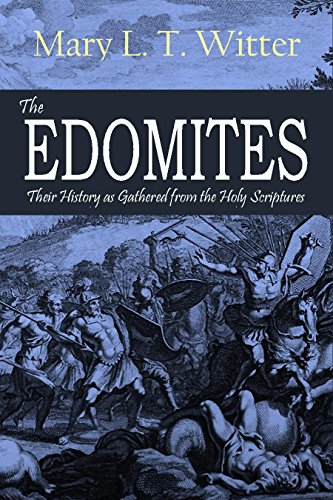 The Edomites: Their History as Gathered  from the Holy Scriptures (1888) (English Edition) por Mary L. T.  Witter