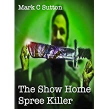 The Show Home Spree Killer