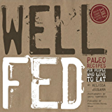 Well Fed: Paleo Recipes for People Who Love to Eat (English Edition)
