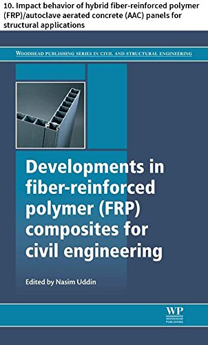 Developments in fiber-reinforced polymer (FRP) composites for civil engineering: 10. Impact behavior of hybrid fiber-reinforced polymer (FRP)/autoclave ... Structural Engineering) (English Edition) -