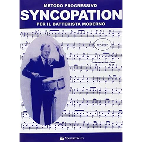 Syncopation. Metodo progressivo per il batterista (Reed & Barton Vetro Tongs)