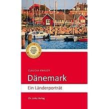 Dänemark: Ein Länderporträt (Länderporträts)