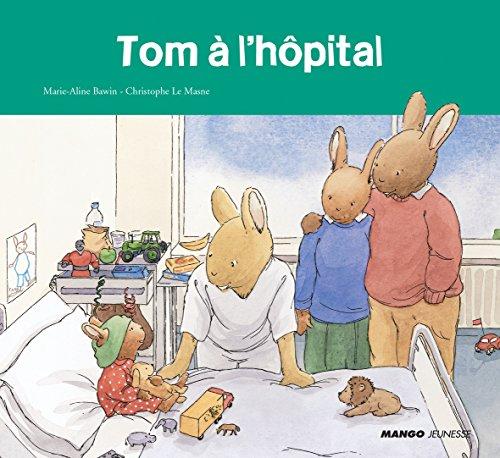 Tom à l'hopital par Marie-Aline Bawin