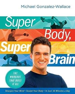 Super Body, Super Brain: The Workout That Does It All de [Gonzalez-Wallace, Michael]