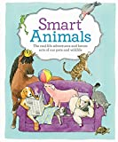 Smart Animals: The real-life adventures and heroic acts of our pets and wildlife