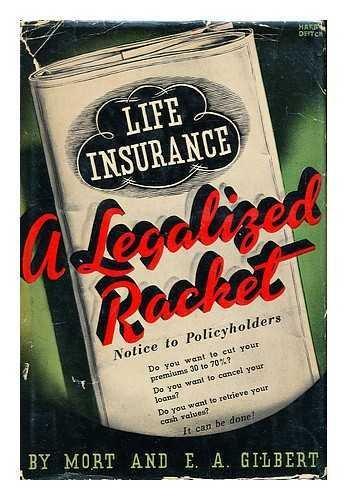 life-insurance-a-legalized-racket-by-mort-gilbert-e-albert-gilbert-foreword-by-abraham-epstein-after