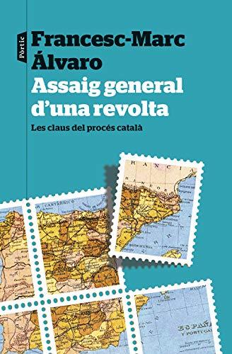 Assaig general duna revolta: Les claus del procés català (Catalan ...