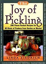 The Joy of Pickling: 200 Flavor-packed Recipes for All Kinds of Produce from Garden to Market by Linda Zeidrich (1998-08-01)