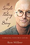 The Simple Feeling of Being: Visionary, Spiritual, and Poetic Writings