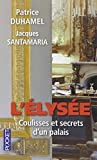 L'?lys?e: Coulisses et secrets d'un palais by Patrice Duhamel (June 17,2013)