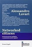 Networked citizens. Comunicazione pubblica e amministrazioni digitali