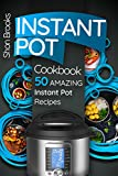 Instant Pot Cookbook: 50 Amazing Instant Pot Recipes