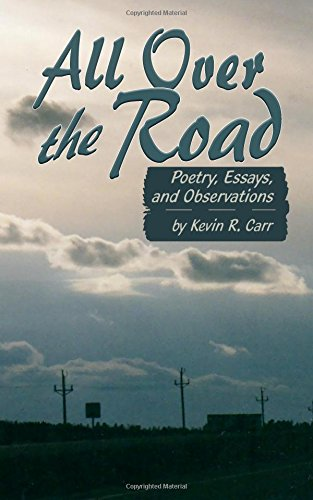 All Over The Road: Poetry, Essays, and Observations