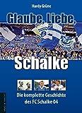 Glaube, Liebe, Schalke: Die komplette Geschichte des FC Schalke 04 Bild