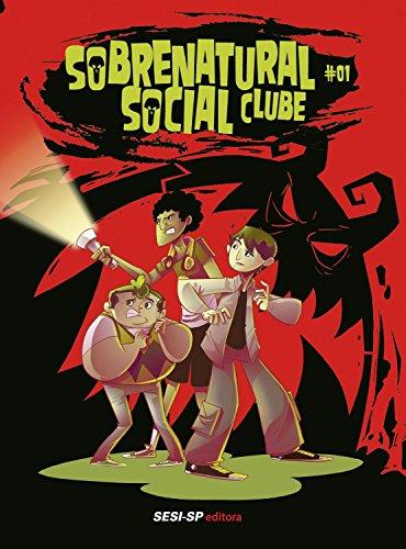 Sobrenatural Social Clube I (SESI-SP Quadrinhos) (Portuguese Edition) por Ronaldo Barata