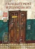 L'appartement : un siècle d'histoire russe