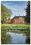 Schlösser und Herrenhäuser in Mecklenburg - Wolf Karge
