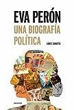 Eva Perón: Una biografía política