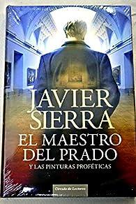 El Maestro Del Prado Y Las Pinturas Proféticas par Javier Sierra