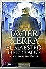 El Maestro Del Prado Y Las Pinturas Proféticas par Sierra