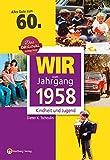 Wir vom Jahrgang 1958 - Kindheit und Jugend (Jahrgangsbände): 60. Geburtstag - Dieter K. Tscheulin