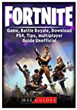 Fortnite Game, Battle Royale, Download, PS4, Tips, Multiplayer, Guide Unofficial [Libro]