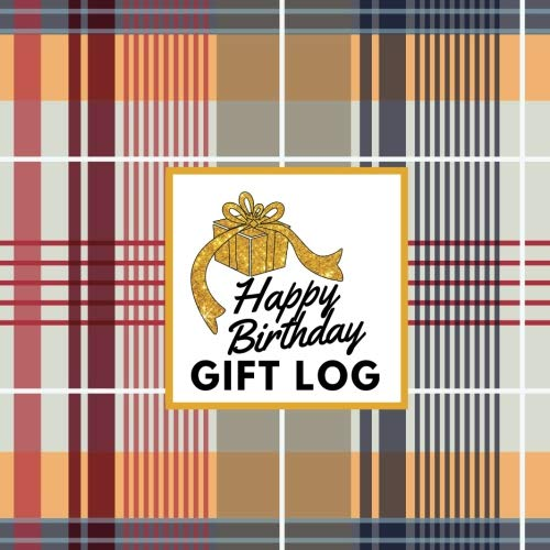 Happy Birthday Gift Log: Present Receipt Log  for birthday Keepsake Registry Recorder Journal (Birthday Gift Logs, Band 21) -
