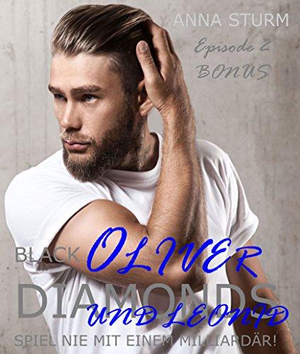 BLACK DIAMONDS: Spiel nie mit einem Milliardär! Oliver und Leonid EPISODE 2 . BONUS (Billionaire Lovestory) von [Sturm, Anna]